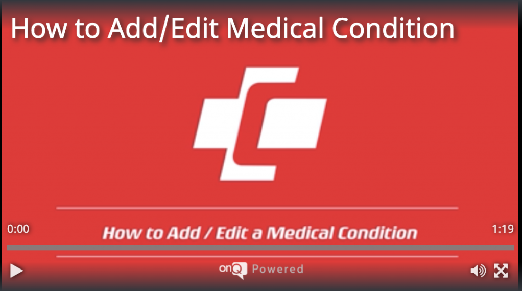 How to Add/Edit - Medical Condition